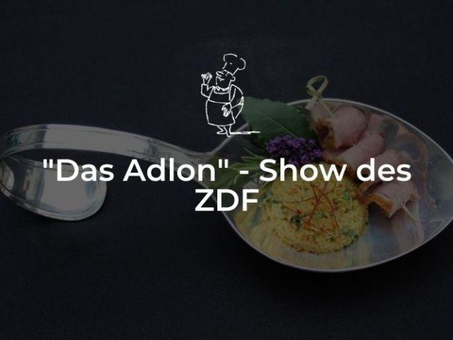 "Kappes kocht für ""das Adlon"" - Show des ZDF"
