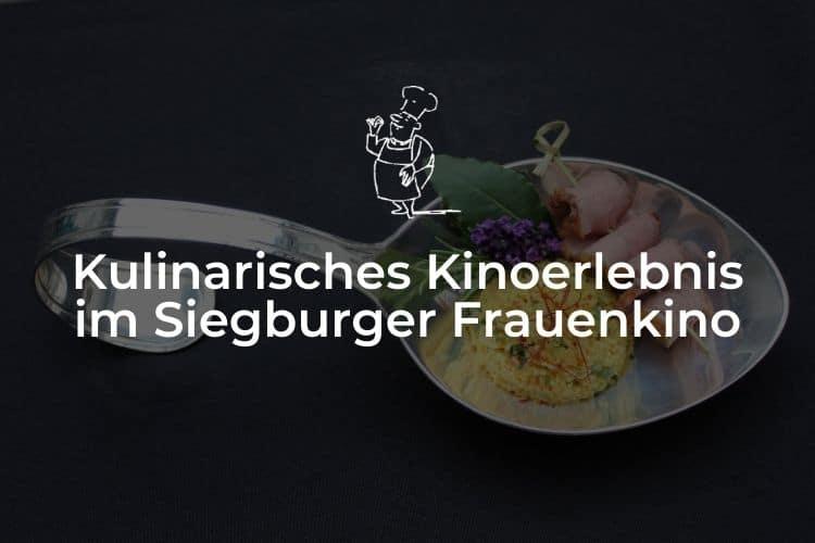 Kulinarisches Kinoerlebnis im Siegburger Frauenkino