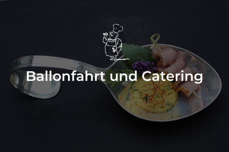 Ballonfahrt und Catering
