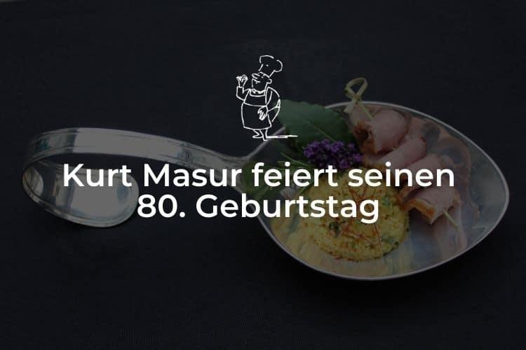 Kurt Masur feiert seinen 80. Geburtstag